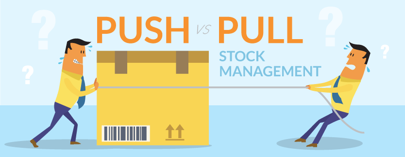 push or pull which is better to manage stock cin7 blog