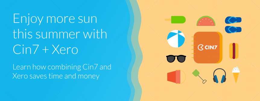 Enjoy more sun this Summer with Cin7 & Xero